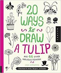 20 ways to draw a tulip and 44 other fabulous flowers a