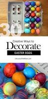 Decorate Easter Eggs 118 Best Decorate Those Easter Eggs Images On Pinterest Easter