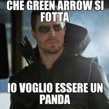 Arrow Meme - search a meme che green arrow si fotta io voglio essere un panda