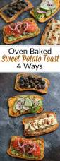 How To Make Toast In Toaster Oven Oven Baked Sweet Potato Toast 4 Ways The Real Food Dietitians