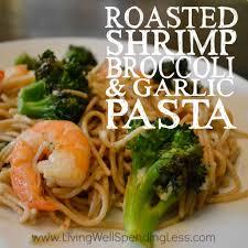 barefoot contessa pasta roasted shrimp broccoli u0026 garlic pasta quick u0026 easy pasta recipe