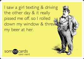 Texting And Driving Meme - i saw a girl texting driving the other day it really pissed me