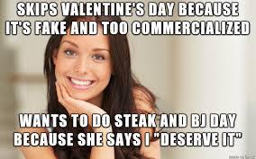 Fuck Valentines Day Meme - fuck valentine s day fuck on steak and bj day meme on imgur