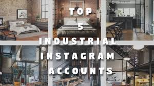 top design instagram accounts top 5 instagram accounts for industrial style inspiration rusty