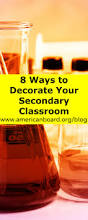 8 ways to decorate your secondary classroom u2013 the american board blog
