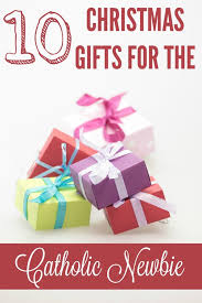 christmas gifts for new 10 christmas gifts for the rcia candidate or new catholic a