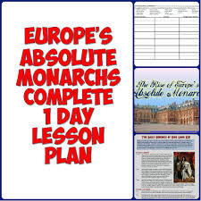 rise of absolute monarchs complete 1 day lesson plan unit