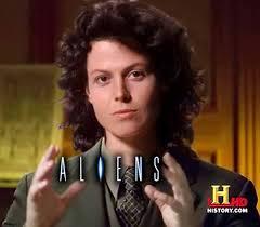 Because Aliens Meme - sigourney weaver aliens meme