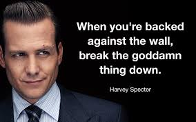 quotes to live by when you re down 21 harvey specter quotes to help you win at life and