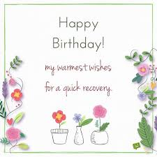 card for sick friend happy birthday and get well soon wishes