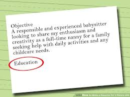 Job Description Of A Nanny For Resume by How To Write A Resume For A Nanny Job 10 Steps With Pictures