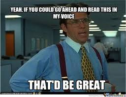 Office Space Yeah Meme - office space yeah if you could just read this that would be great