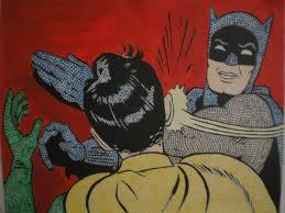 Slappin Batman Meme Generator - slapping batman meme generator
