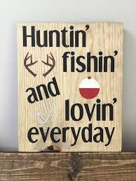 Hunting Home Decor Huntin U0027 Fishin U0027 Loving Everyday Wall Decor By Kristynskraftyness