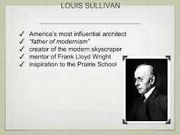 louis sullivan u0026 frank lloyd wright presented by the greatest
