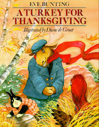 turkey for thanksgiving book a turkey for thanksgiving book by bunting diane de groat