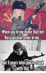 Bride To Be Meme - 25 best memes about russian mail order brides russian mail