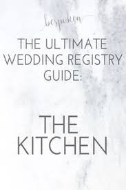 wedding registry find things you probably don t on your wedding registry but
