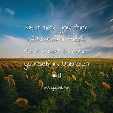 quote about next time you think of beautiful things don u0027t forget