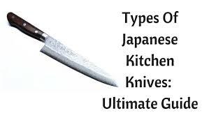 best type of kitchen knives inspiring japanese kitchen knives guide of the best types