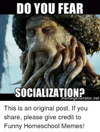 Fear Meme - do you fear socialization memegenerator ne this is an original post