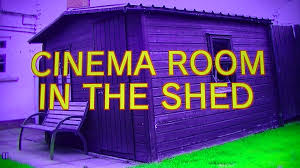 home theater shack cinema in the shed youtube