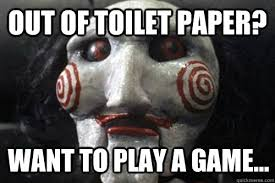 Meme Toilet - out of toilet paper i want to play a game know your meme