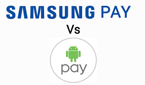 pay android android pay vs samsung pay is there any difference other than