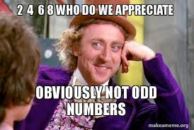 Make A Meme With 2 Pictures - 2 4 6 8 who do we appreciate obviously not odd numbers evens