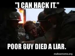 Full Metal Jacket Meme - i can hack it poor guy died a liar full metal jacket private