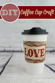 Nice Coffee Cups best 25 coffee cup crafts ideas on pinterest coffee cup sharpie
