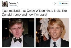 Owen Wilson Meme - buzzfeed on twitter does donald trump look exactly like owen