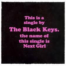 The Black Keys Everlasting Light Next By The Black Keys This Is My Jam