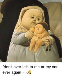 Don T Talk To Me Meme - 25 best memes about dont ever talk to me or my son ever again