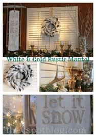Rustic Mantel Decor White And Gold Rustic Holiday Mantel Decor The V Spot