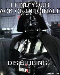 Vader Meme - image vader meme generator i find your lack of originality