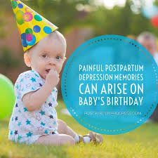 baby s birthday postpartum depression memories can arise on baby s