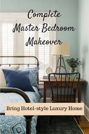 master bedroom makeover get hotel style luxury for your home