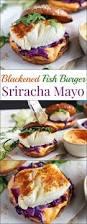 sriracha mayo nutrition blackened fish burger sriracha mayo oh sweet basil