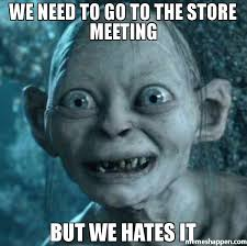 Meme Store - we need to go to the store meeting but we hates it meme gollum