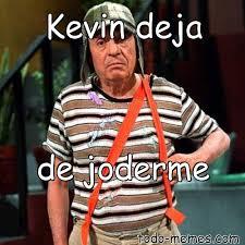 Memes De Kevin - arraymeme de kevin deja de joderme