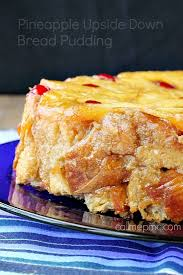 pineapple upside down bread pudding call me pmc