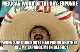 Mexican Word Of The Day Meme - mexican word of the day meme generator imgflip
