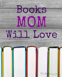 mothers day books s day books will printable bookmarks thrifty