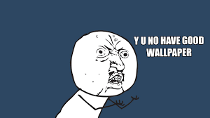 Meme Yu No - meme y u no guy walldevil