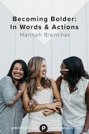 becoming bolder in words u0026 actions propel women