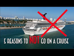 5 reasons to not go on a cruise a for non cruise ship fans
