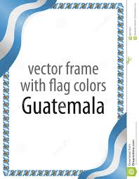 Guatemala Flag Frame And Border Of Ribbon With The Colors Of The Guatemala Flag