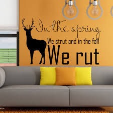 deer wall decals quote in the spring we strut and in the fall zoom