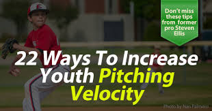 22 ways to boost and 22 ways to increase youth pitching velocity banner png